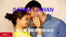 Sapna Jahan-Movie Brothers[Piano Cover By Mihir Popat]