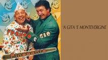 Franco e Giò - 'A gita 'e Montevergine