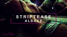 Stripteaseuse Alsace (Mulhouse, Strasbourg, Colmar & Est)