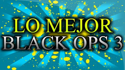 Lo mejor de Black ops 3