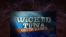 Wicked Tuna Outer Banks S3E10 - Luck Be A Tuna Tonight,Season tv series hd 2017