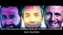 yril Hanouna de nouveau taclé par Arthur et Yann Barthès