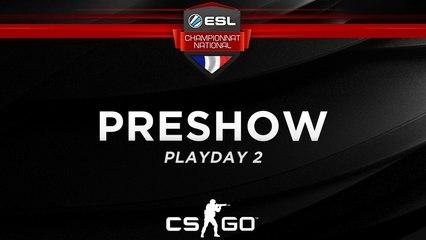 CS:GO - Preshow Playday 2 - Championnat National ESL - Summer 2017