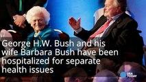 George H.W. Bush in ICU, Barbara Bush also hospitalized-