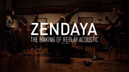Zendaya - Making of Replay (Acoustic)