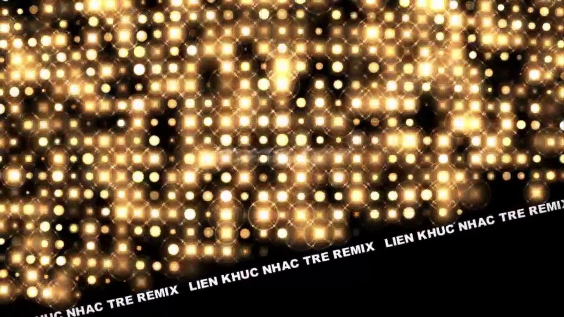 Nhạc Trẻ Gái Xinh Remix - Liên khúc nhạc remix tháng 7 - 2016 - Gái xinh lung linh NHÌN LÀ CHẢY NƯỚC