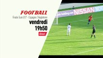 Football - Euro U17 : Finale Euro U17 Espagne vs Angleterre bande annonce