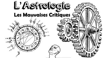 Ep18 L'Astrologie - Les mauvaises critiques