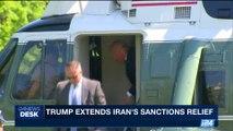 i24NEWS DESK | Trump extends Iran's sanctions relief | Wednesday, May 17th 2017