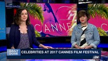 DAILY DOSE | Celebrities at 2017 Cannes film festival | Thursday, May 18th 2017