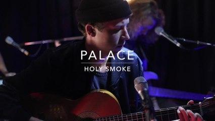 Palace - Holy Smoke