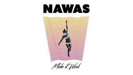 NAWAS - Make It Work