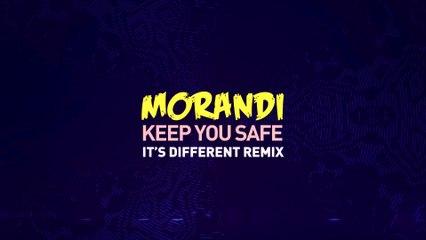Morandi - Keep You Safe