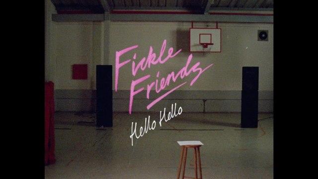 Fickle Friends - Hello Hello