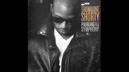 Trombone Shorty - No Good Time