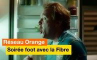 Réseau Orange - La Fibre - Soirée foot