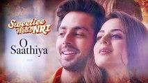 O Saathiya Lyrical Video - Sweetiee Weds NRI - Himansh Kohli, Zoya Afroz - Armaan Malik, Arko
