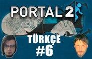 Portal 2 Türkçe Co-op | Borulu İşler | Bölüm 6