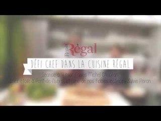 Défi Chef avec le chef Michel Chabran et la talentueuse Sylvie Péron , dans la cuisine Régal