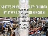 Scott's Pawn & Jewelry: Founded by Steve Scott of Birmingham