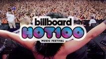 Billboard Hot 100 Music Festival 2017 Lineup Announcement