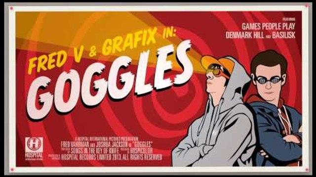 Fred V & Grafix - Goggles