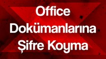 Office Dokümanlarına Şifre Koyma - (Word, Excel vs...)