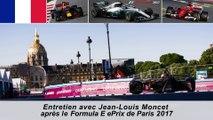 Entretien avec Jean-Louis Moncet après le Formula ePrix de Paris 2017