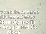 Read Now  Mobile App Development with Ionic 2 CrossPlatform Apps with Ionic Angular and Cordova Free