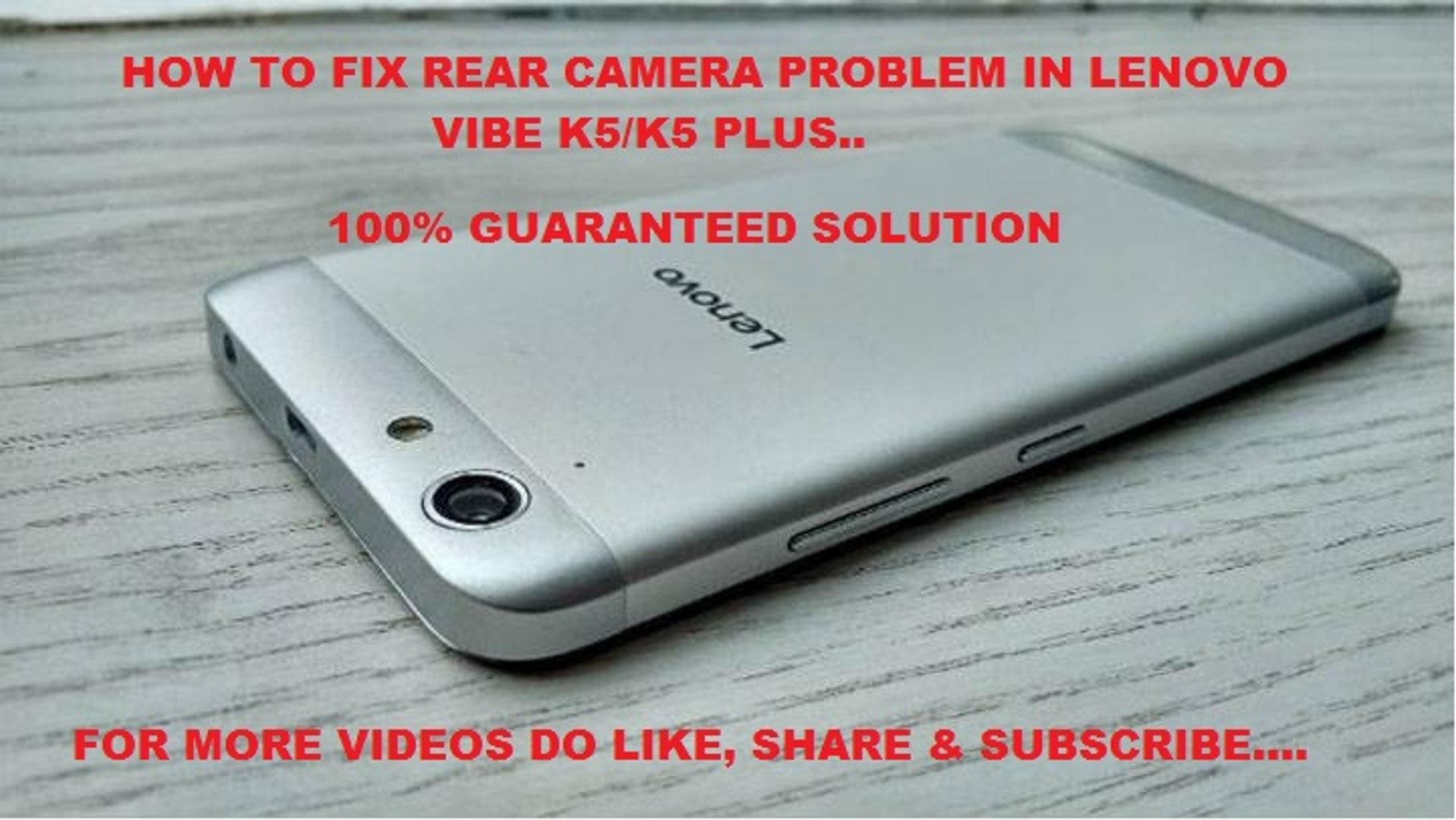HOW TO FIX REAR CAMERA PROBLEM IN LENOVO VIBE K5/K5 PLUS