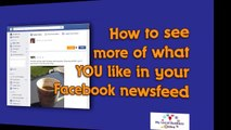 Facebook Newsfeed Update - How To Se f What YOU Like in Your Ne