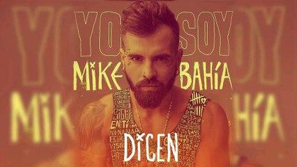 Mike Bahia - Dicen l Audio Oficial