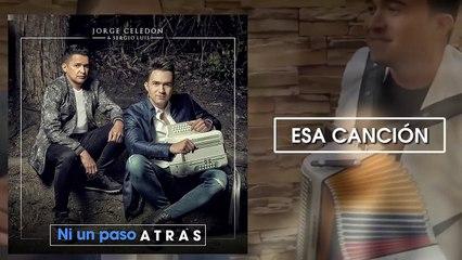 Esa Canción - Jorge Celedón y Sergio Luis Rodríguez