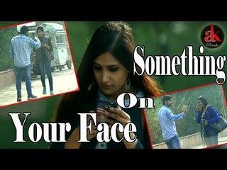 Something On Your Face Prank on Cute Girls And Boys || Ak Prank || Viral Prank Video 2017