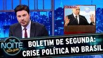 Boletim de Segunda: crise política no Brasil