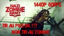 Sniper Elite Nazi Zombie Army 1440p60fps: Tir au Pigeon !! NON Tir au Zombie