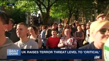 DAILY DOSE | UK raises terror threat level to 'critical' | Wednesday, May 24th 2017