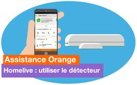 Assistance Orange - Homelive : utiliser le détecteur - Orange