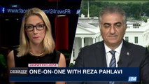 DEBRIEF | Reza Pahlavi on Trump's hardline Iran policy | Wednesday, May 24th 2017