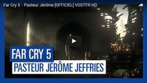 Far Cry 5 - Pasteur Jérôme [OFFICIEL] VOSTFR HD
