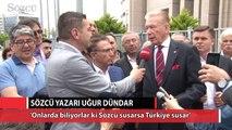 Sözcü gazetesi yazarı Uğur Dündar: 'Sözcü Susarsa Türkiye susar'