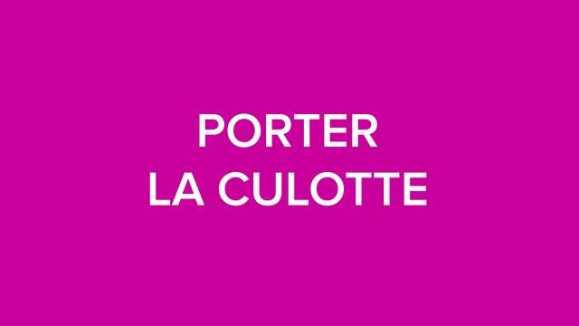 #DOUCSAVIEN / PORTER LA CULOTTE