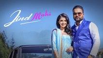 Kulbir Jhinjer | Jind Mahi | Full Video | Deep Jandu | Latest Punjabi Songs 2017