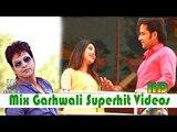 Garhwali Latest Songs 2017 Mix - Hardik Films - HD Superhit Videos