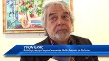 Sisteron : l'artiste Niçois Yvon Grac en exposition au musée Gallo-Romain jusqu'au 25 juin