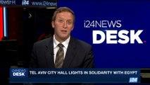 i24NEWS DESK | Tel Aviv City Hall lights in solidarity with Egypt | Sunday, May 28th 2017