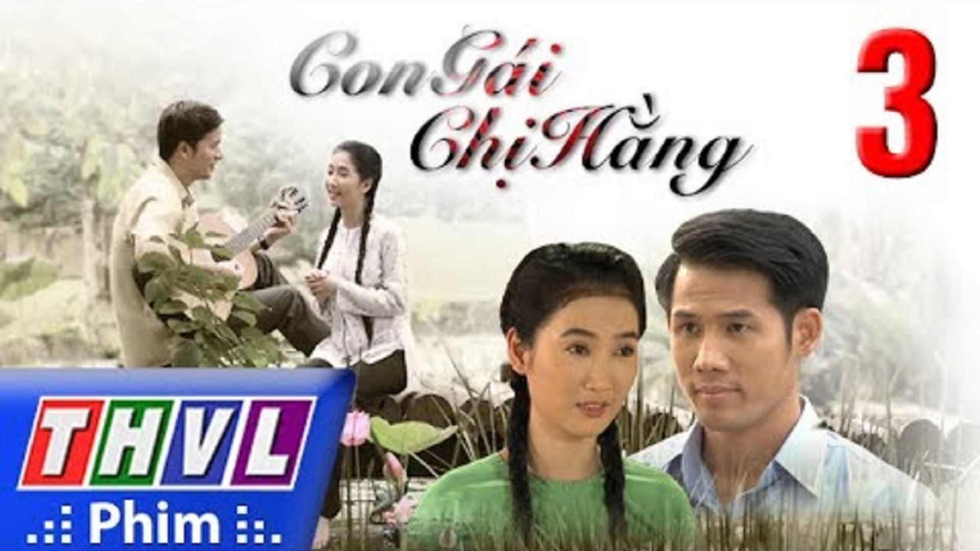 Con Gái Chị Hằng Tập 3 - Phim Con Gái Chị Hằng - THVL1 - Phim Việt Nam - Phim 2017 - Con Gai Chi Han