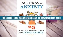 Audiobook  Mudras for Anxiety: 25 Simple Hand Gestures for Curing Anxiety Advait Trial Ebook