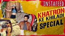 Hina Khan, Manveer Gurjar, Nia Sharma  Khatron Ke Khiladi 8 Special  Instafeed