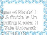 read  50 Signs of Mental Illness A Guide to Understanding Mental Health Yale University Press 2cc88482